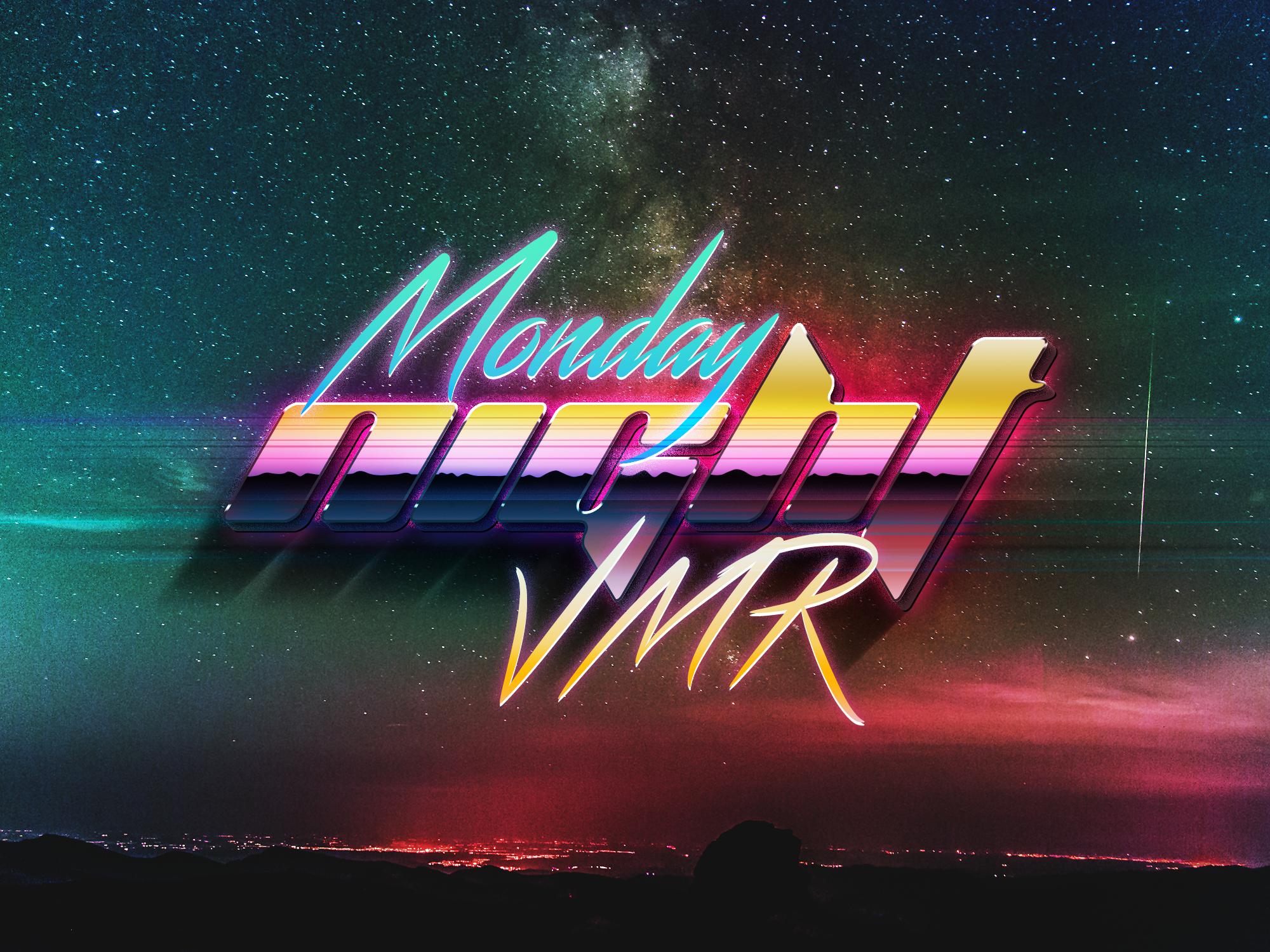 Monday Night VMR